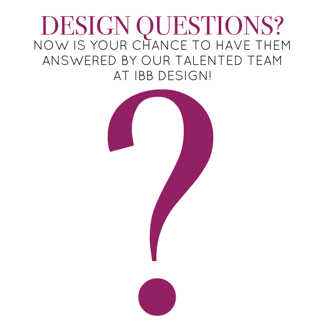 Design Questions Our Designers Are Here To Answer Ibb Design